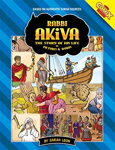 Read Online Rabbi Akiva, The Story of His Life in Pictures and Words PDF