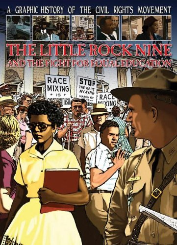 The Little Rock Nine and the Fight for Equal Education (A Graphic History of the Civil Rights Movement) ebook