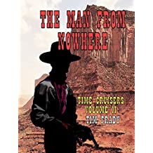 The Man from Nowhere (Time Cruisers Book 2)