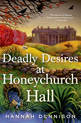 Deadly Desires at Honeychurch Hall: A Mystery