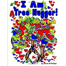 I Am A Tree Hugger Coloring Book