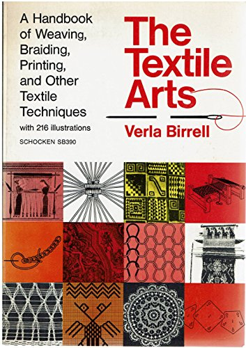 The Textile Arts: a Handbook of Weaving, Braiding, Printing, and Other Textile ()