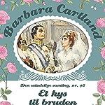 Et kys til bruden (Barbara Cartland - Den udødelige samling 46) | Barbara Cartland