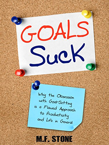 Goals suck why the obsession with goal setting is a flawed approach goals suck why the obsession with goal setting is a flawed approach to productivity fandeluxe Image collections
