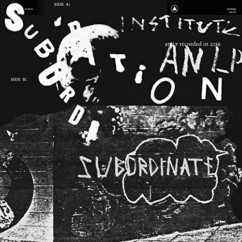 Institute - Subordination - CD - FLAC - 2017 - NBFLAC Download