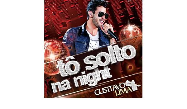 musica gratis to solto na night gusttavo lima