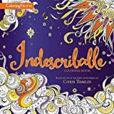 img - for Indescribable Adult Coloring Book: Based on the #1 Hit Song as Recorded by Chris Tomlin (Coloring Faith) book / textbook / text book
