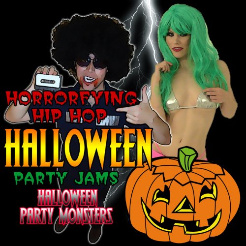 Horrorfying Hip Hop Halloween Party Jams [Clean] -