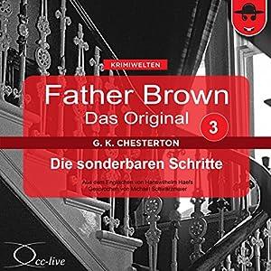 Die sonderbaren Schritte (Father Brown - Das Original 3) Hörbuch
