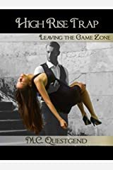 High Rise Trap: Leaving the Game Zone: Book #6 Gender Swap, Transformation Kindle Edition