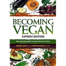 Brenda Davis , Vesanto Melina, Becoming Vegan Express Edition