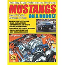 Building High-Performance Fox-Body Mustangs On A Budget (Performance How-to) by George Reid (2004-08-30)