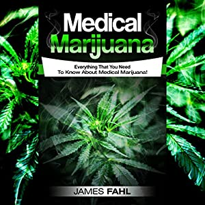 Medical Marijuana: Complete Guide to Pain Management and Treatment Using Cannabis Audiobook