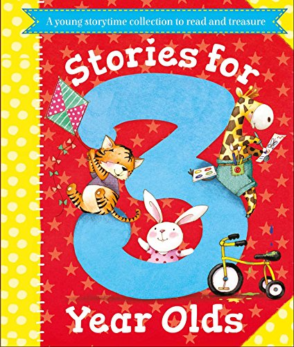 Stories for 3 Year Olds: A fun storytime collection to read and ()