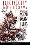 Electricity and Other Dreams, Micah Dean Hicks, 0984943943