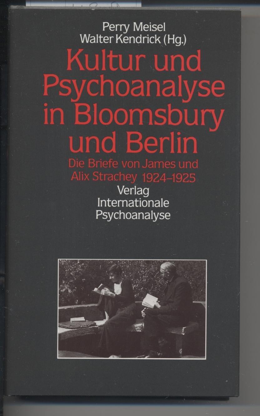 Kultur und Psychoanalyse in Bloomsbury und Berlin. Die Briefe von James und Alix Strachey 1924-1925