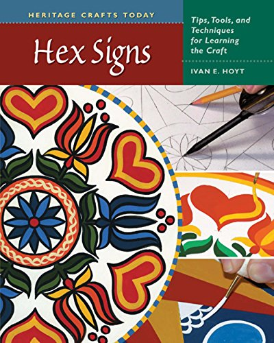 Dutch Signs Pennsylvania Hex - Hex Signs: Tips, Tools, and Techniques for Learning the Craft (Heritage Crafts)