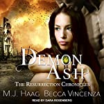 Demon Ash: Resurrection Chronicles Series, Book 3 | M.J. Haag,Becca Vincenza