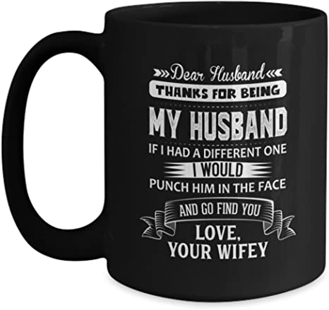 Dear Husband Thanks For Being My Husband Mug Funny Gift For Husband From Wife 11oz 15oz Coffee Mugs Tea Cup Worlds Best Husband I Love Husband Kitchen Dining