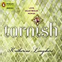 Tarnish Audiobook by Katherine Longshore Narrated by Leslie Bellair