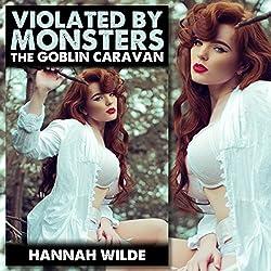 Violated by Monsters: The Goblin Caravan