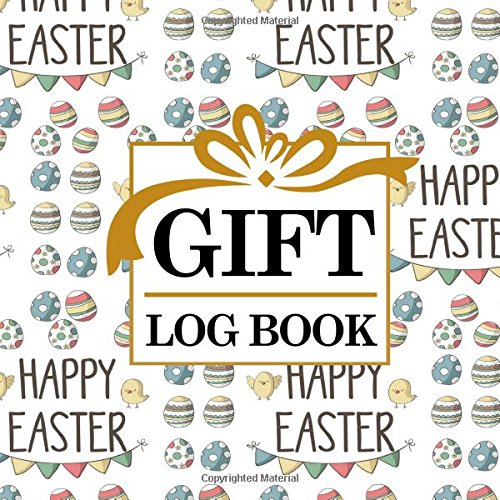 Read Online Gift Log Book: Baby Shower Gift Record Book, Gift Record, Gift Journal For Women, List Of Gifts, Recorder, Organizer, Keepsake for All Occasions, Cute Easter Egg Cover (Gift Log Books) (Volume 9) ebook