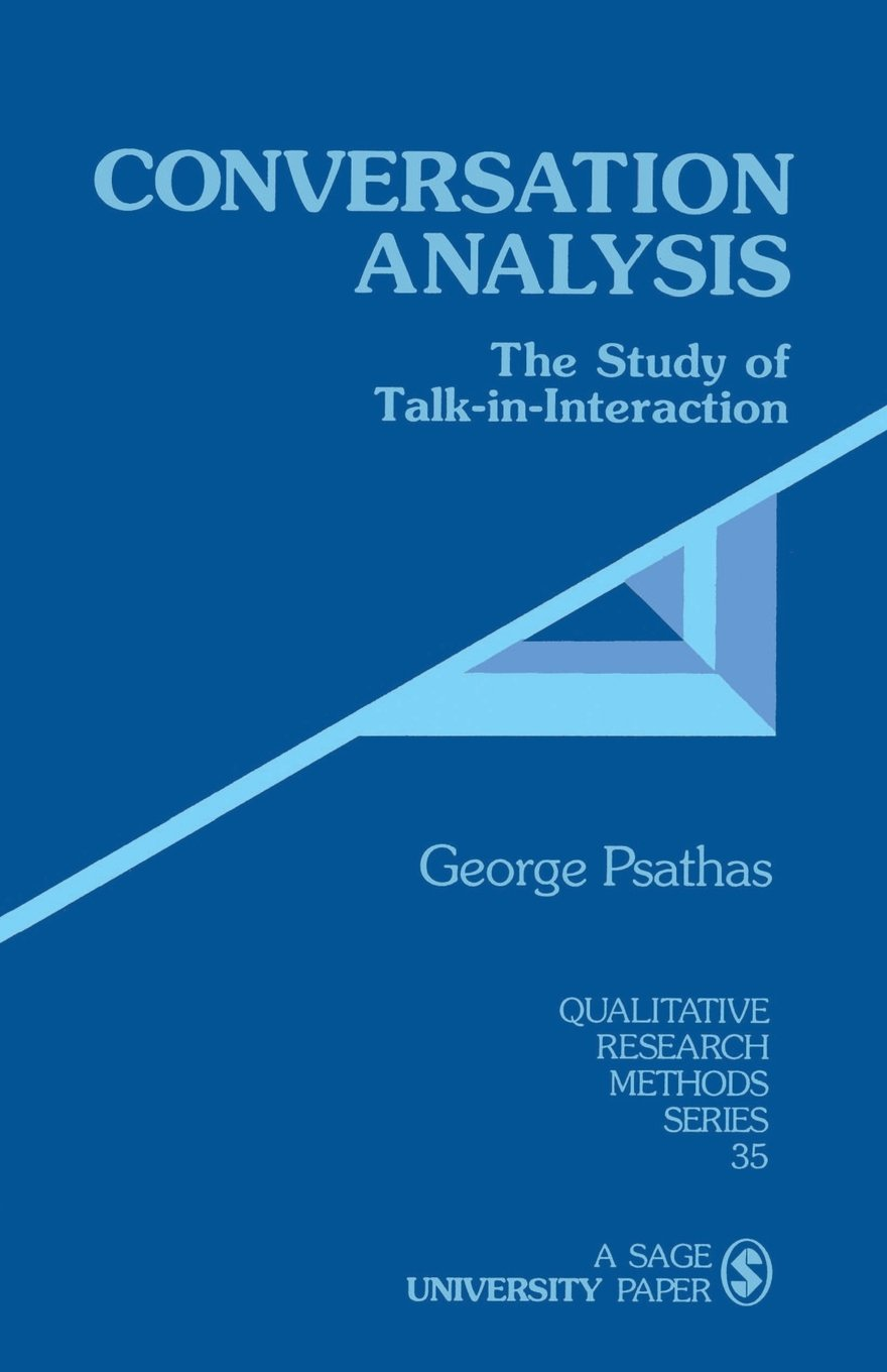 Conversation Analysis: The Study of Talk-in-Interaction (Qualitative Research Methods) by Brand: SAGE Publications, Inc
