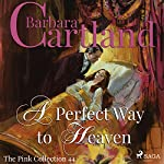 A Perfect Way to Heaven (The Pink Collection 44) | Barbara Cartland