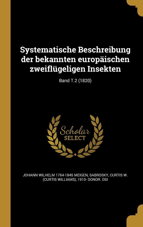 Systematische Beschreibung Der Bekannten Europaischen Zweiflugeligen Insekten; Band T.2 (1820) (German Edition) PDF