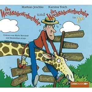 Der Wechstabenverbuchsler / Der Wechstabenverbuchsler im Zoo Hörbuch