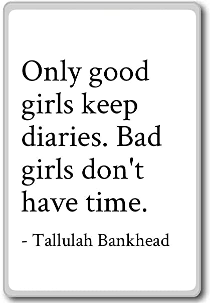 Amazoncom Only Good Girls Keep Diaries Bad Girls D Tallulah