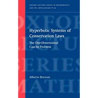Hyperbolic Systems of Conservation Laws: The One-Dimensional Cuachy Problem: The One-dimensional Cauchy Problem (Oxford Lecture Series in Mathematics and Its Applications, Band 20)
