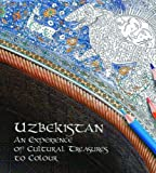 Uzbekistan: An Experience of Cultural Treasures