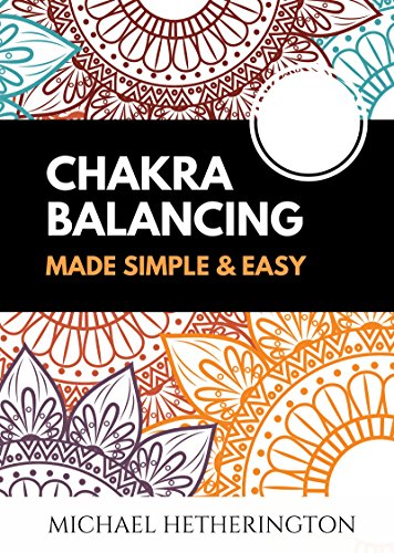 Chakra Balancing Made Simple and Easy (Free Kindle Books On Energy)