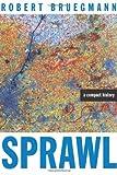 """""""Sprawl A Compact History"""" av Robert Bruegmann"""