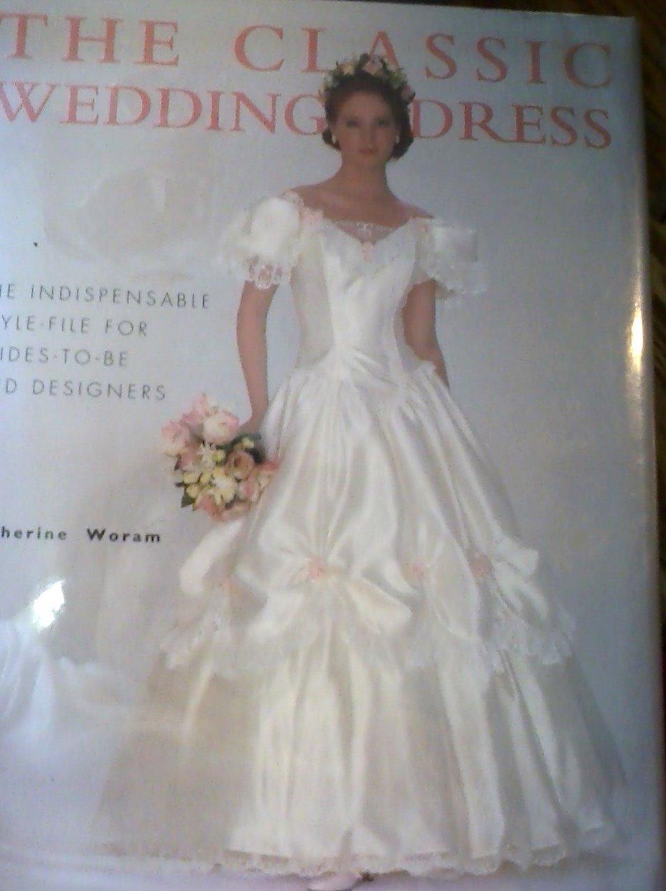 The Classic Wedding Dress: Catherine Woram: 9781555219680: Amazon ...