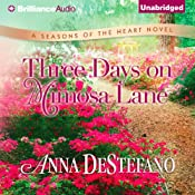 Three Days on Mimosa Lane: Seasons of the Heart, Book 2 | Anna DeStefano