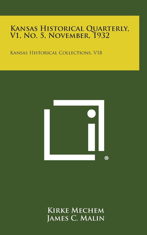 Read Online Kansas Historical Quarterly, V1, No. 5, November, 1932: Kansas Historical Collections, V18 PDF ePub book
