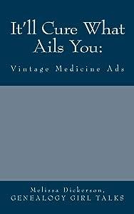 It'll Cure What Ails You:: Vintage Medicine Ads