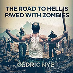 The Road to Hell Is Paved with Zombies Audiobook