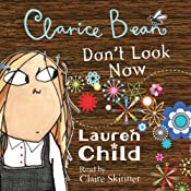 Clarice Bean, Don't Look Now | Lauren Child