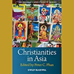 Christianities in Asia | Peter C. Phan