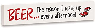 product image for Imagine Design Relatively Funny Beer The Reason I Wake Up, Stick Plaque, Red/Black/White