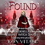 Found: Cinderella's Secret Witch Diaries, Book 3 | Ron Vitale