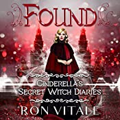 Found: Cinderella's Secret Witch Diaries, Book 3 | Ron Vitale
