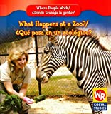 What Happens at a Zoo?;¿Qué pasa en un Zoológico?, Lisa M. Guidone and Susan Nations, 0836893778