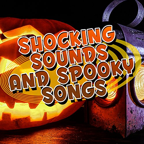 Shocking Sounds and Spooky Songs