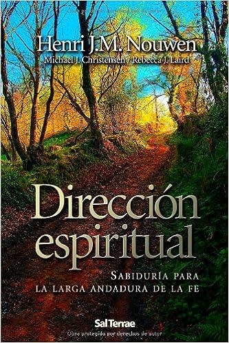 Dirección espiritual: Sabiduría para la larga andadura de la fe: 211 Pozo de Siquem: Amazon.es: Nouwen, Henri J. M., Amado Mier, Milagos: Libros