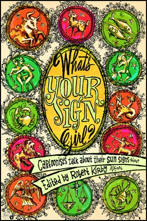 What's Your Sign, Girl? : Cartoonists Talk about Their Sun Signs PDF