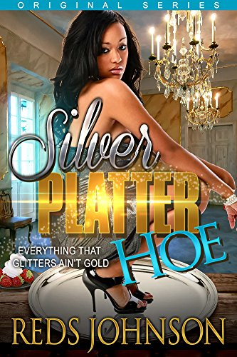 Silver Platter Hoe: Everything That Glitters Ain't Gold (Part 1, 2, & 3) (Original Series)